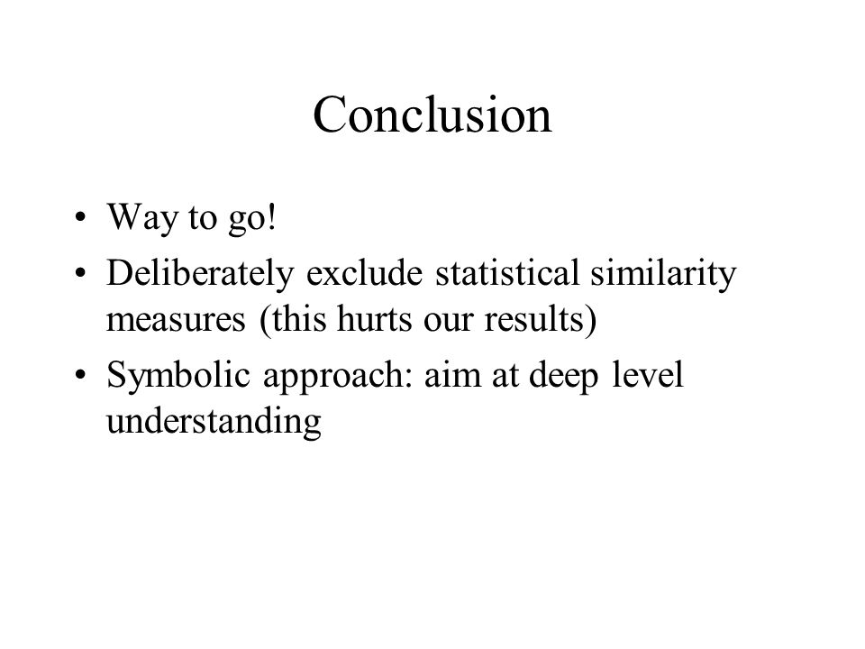 Conclusion •Way to go.