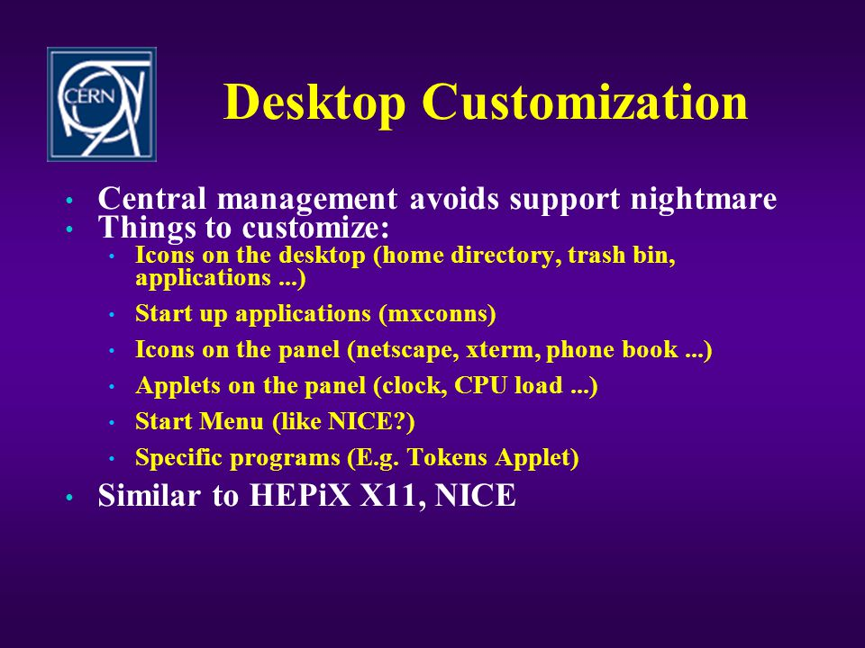 Choosing a Desktop • Only one desktop or both ? • Main criteria for the selection: • Stability • Efficiency • Usability (ease of use, customization,..