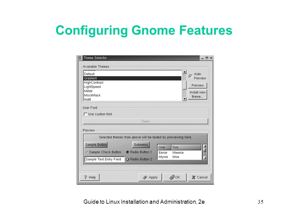 Guide to Linux Installation and Administration, 2e35 Configuring Gnome Features