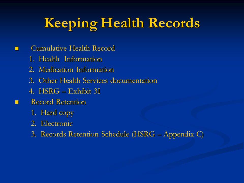 Keeping Health Records  Cumulative Health Record 1. Health Information 1. Health Information 2. Medication Information 2. Medication Information 3. O