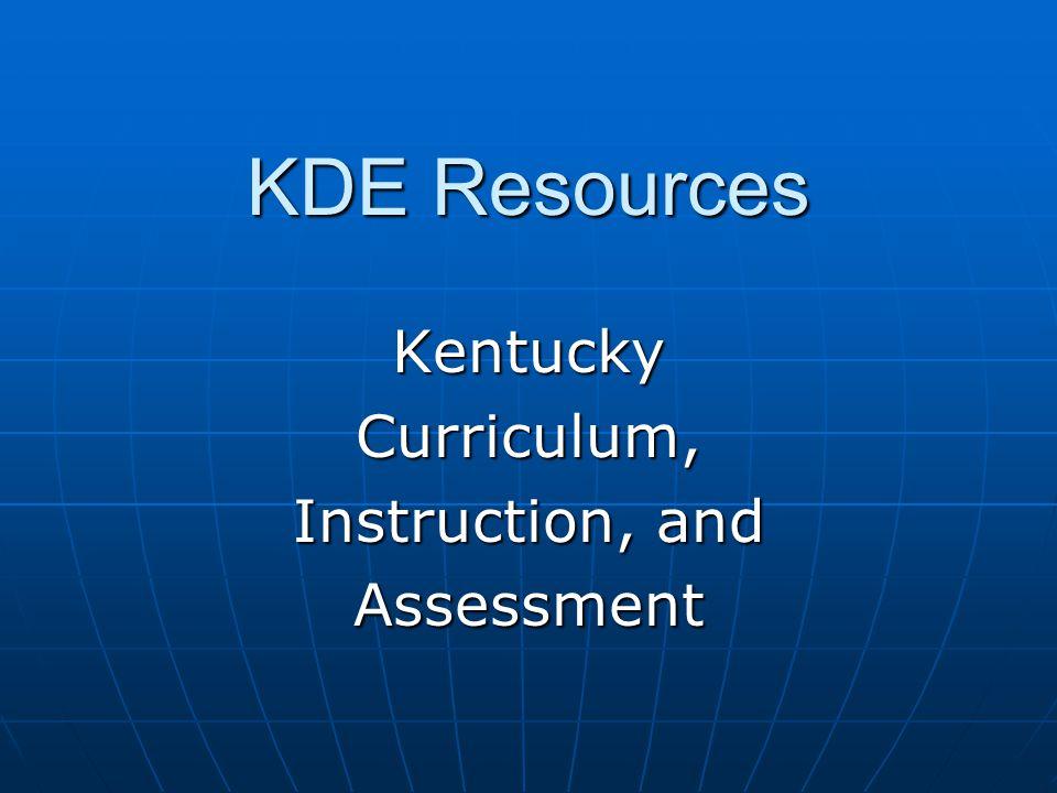KDE Resources KentuckyCurriculum, Instruction, and Assessment
