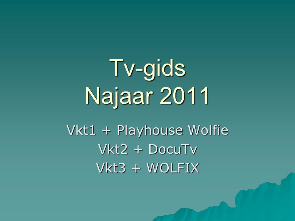 Tv-gids Najaar 2011 Vkt1 + Playhouse Wolfie Vkt2 + DocuTv Vkt3 + WOLFIX