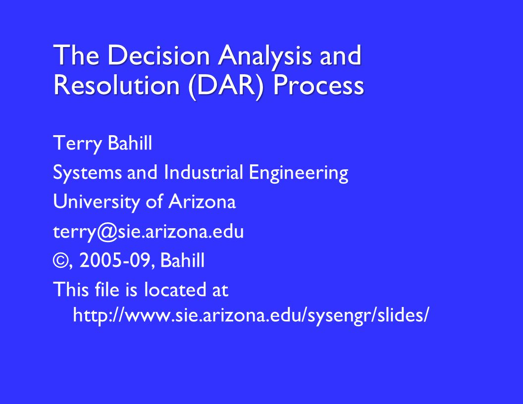 Bahill112 Generic practices 2  GP 3.1 Establish and maintain the description of a defined decision analysis and resolution process.
