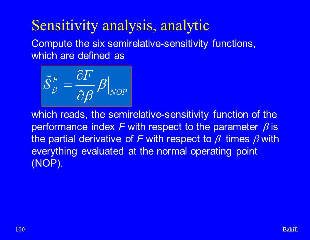 Bahill100 Sensitivity analysis, analytic Compute the six semirelative-sensitivity functions, which are defined as which reads, the semirelative-sensit