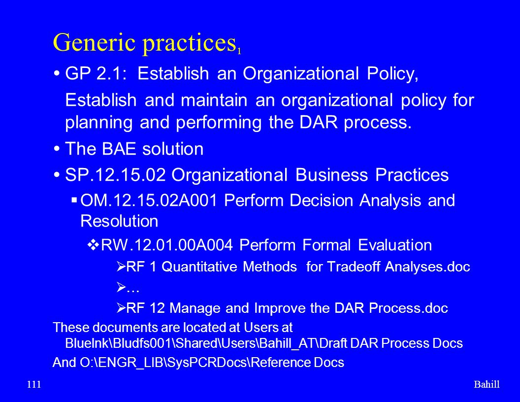 Bahill111 Generic practices 1  GP 2.1: Establish an Organizational Policy, Establish and maintain an organizational policy for planning and performin