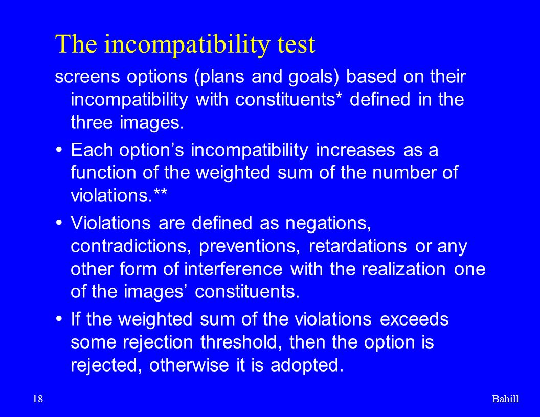 Bahill18 The incompatibility test screens options (plans and goals) based on their incompatibility with constituents* defined in the three images.  E