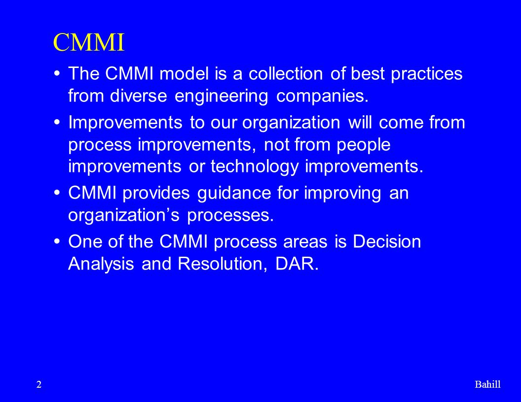 Bahill113 Generic practices 3  GP 2.2: Plan the Process, Establish and maintain the plan for performing the DAR process.