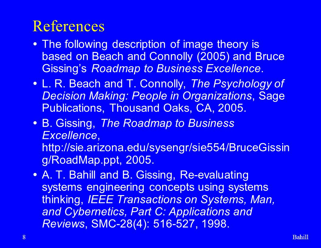 Bahill9 Image theory *  Decision Makers (DMs) code their knowledge into three images.