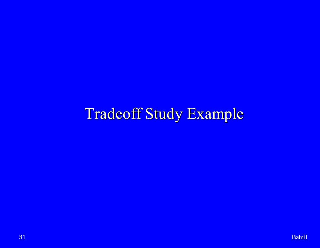 Bahill81 Tradeoff Study Example