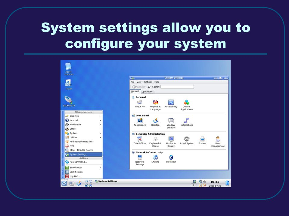 System settings allow you to configure your system