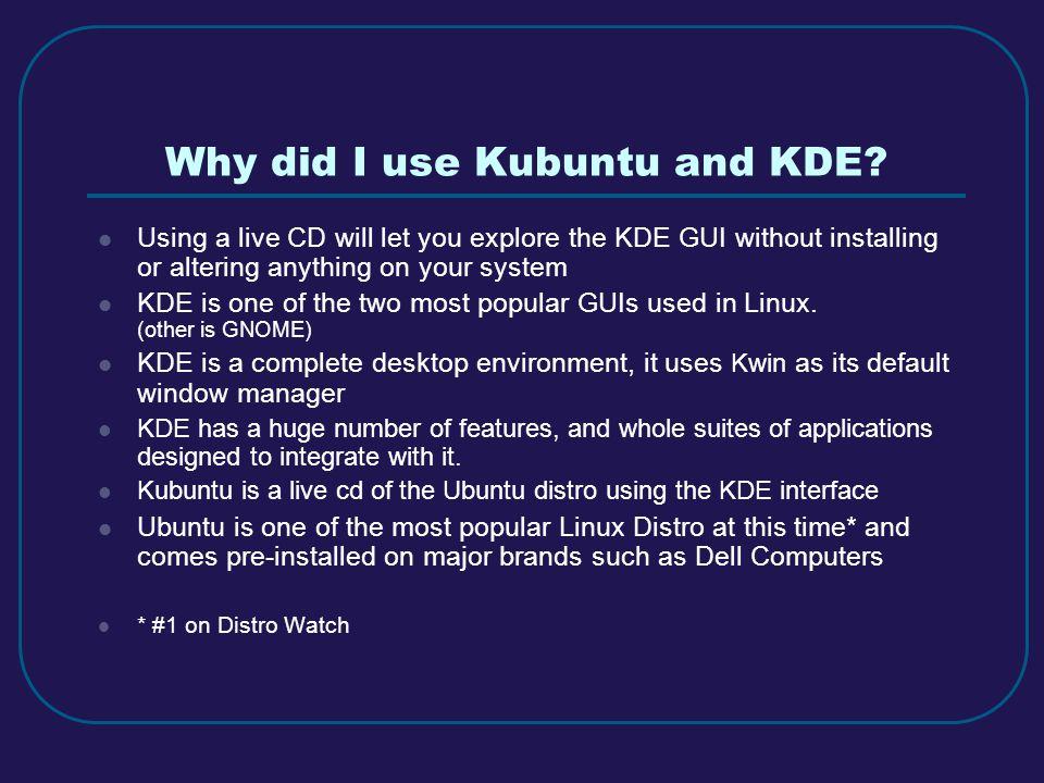 Why did I use Kubuntu and KDE.
