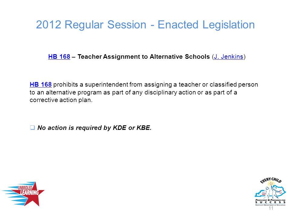 2012 Regular Session - Enacted Legislation HB 168HB 168 – Teacher Assignment to Alternative Schools (J.
