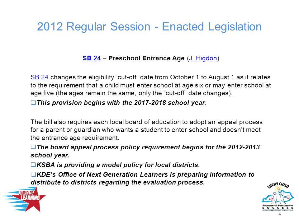 2012 Regular Session - Enacted Legislation SB 24SB 24 – Preschool Entrance Age (J.