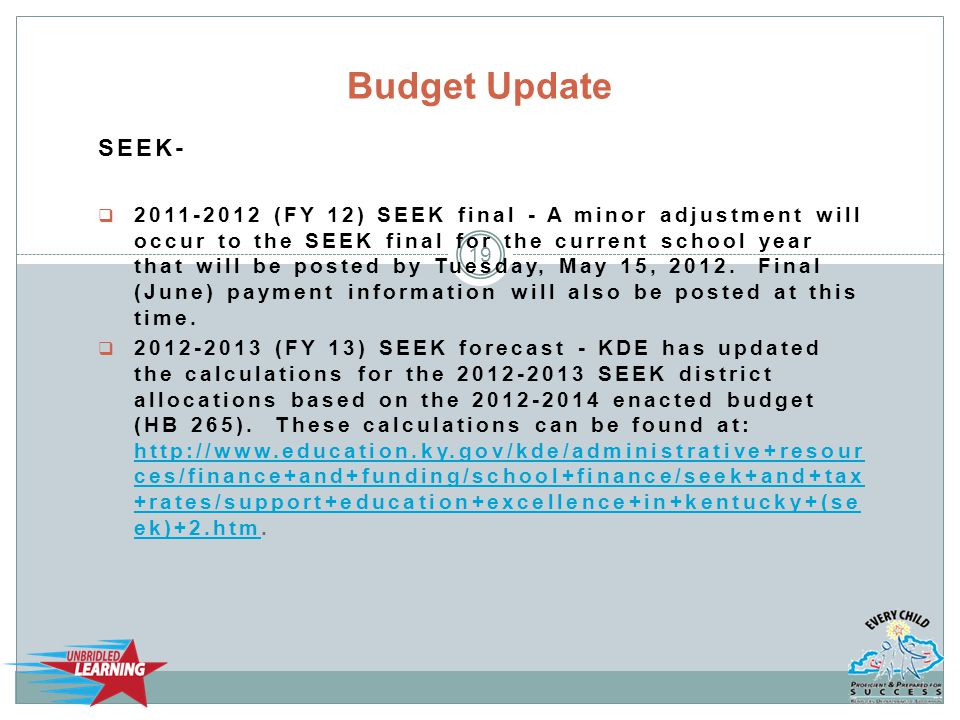 SEEK-  2011-2012 (FY 12) SEEK final - A minor adjustment will occur to the SEEK final for the current school year that will be posted by Tuesday, May 15, 2012.