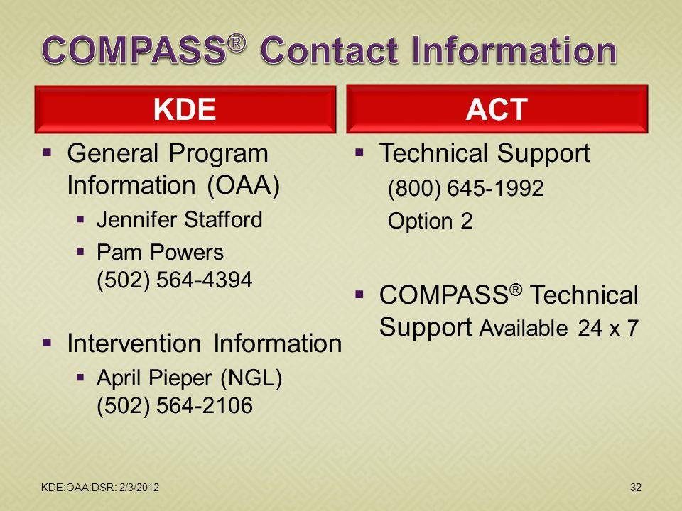 KDE  General Program Information (OAA)  Jennifer Stafford  Pam Powers (502) 564-4394  Intervention Information  April Pieper (NGL) (502) 564-2106
