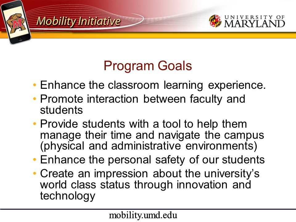 mobility.umd.edu Campus Infrastructure • Partnership between Undergraduate Admissions and OIT with Provost support.