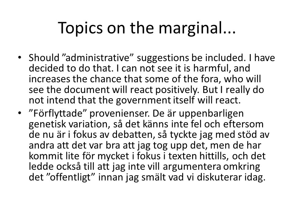 """Topics on the marginal... • Should """"administrative"""" suggestions be included. I have decided to do that. I can not see it is harmful, and increases the"""