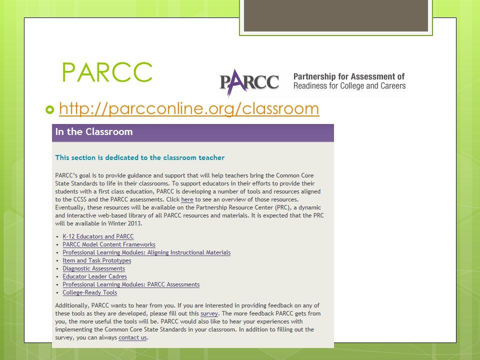 PARCC  http://parcconline.org/classroom http://parcconline.org/classroom