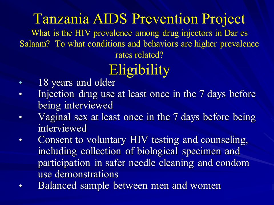 Tanzania AIDS Prevention Project What is the HIV prevalence among drug injectors in Dar es Salaam.