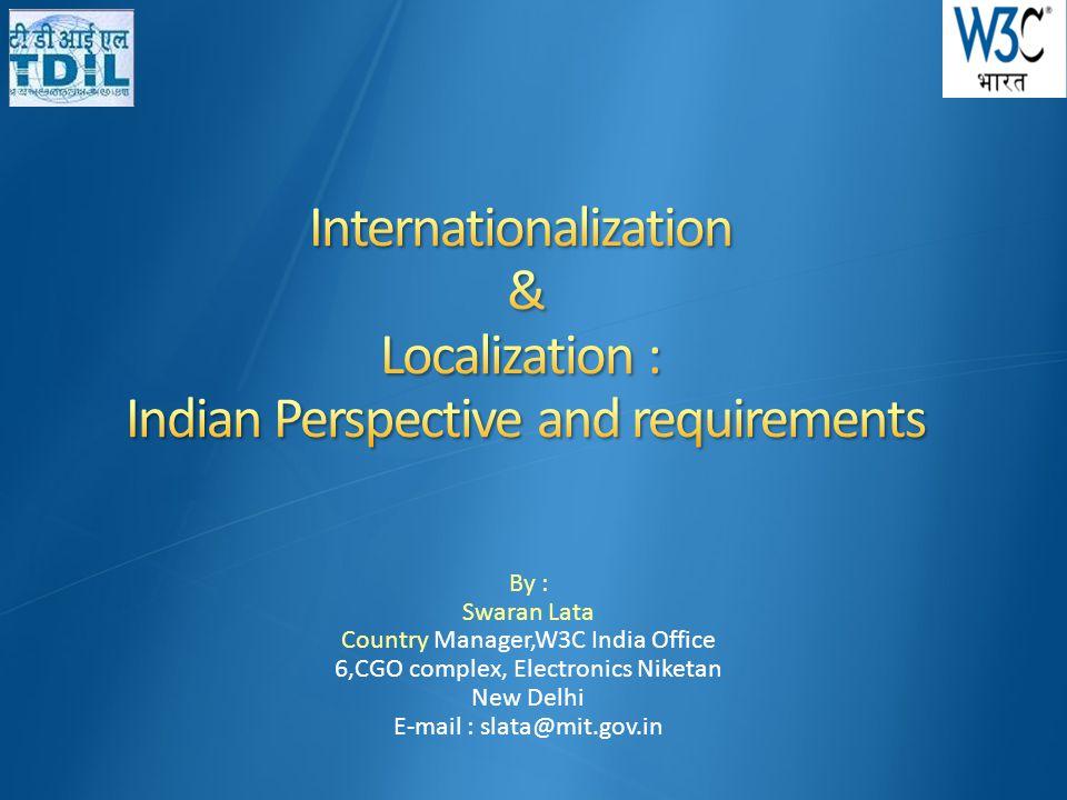 By : Swaran Lata Country Manager,W3C India Office 6,CGO complex, Electronics Niketan New Delhi E-mail : slata@mit.gov.in