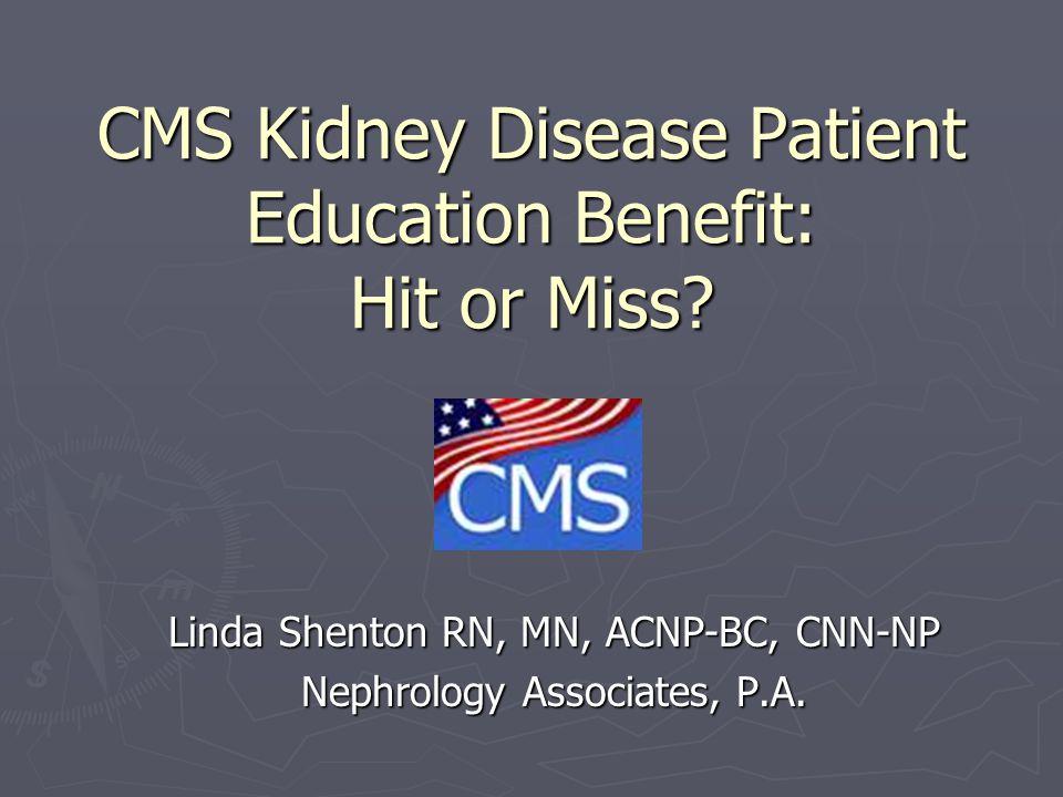 CMS Kidney Disease Patient Education Benefit: Hit or Miss.
