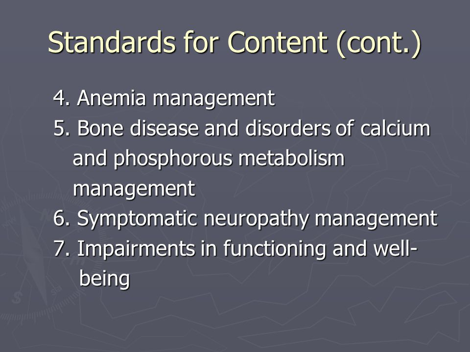 Standards for Content (cont.) 4. Anemia management 4.