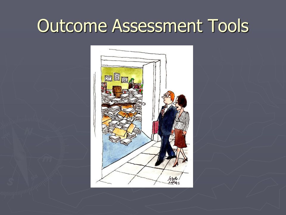 Outcome Assessment Tools