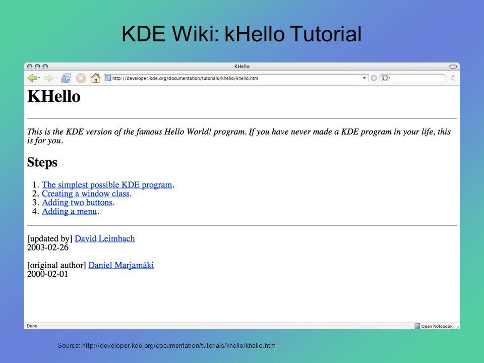 KDE Wiki: kHello Tutorial Source: http://developer.kde.org/documentation/tutorials/khello/khello.htm