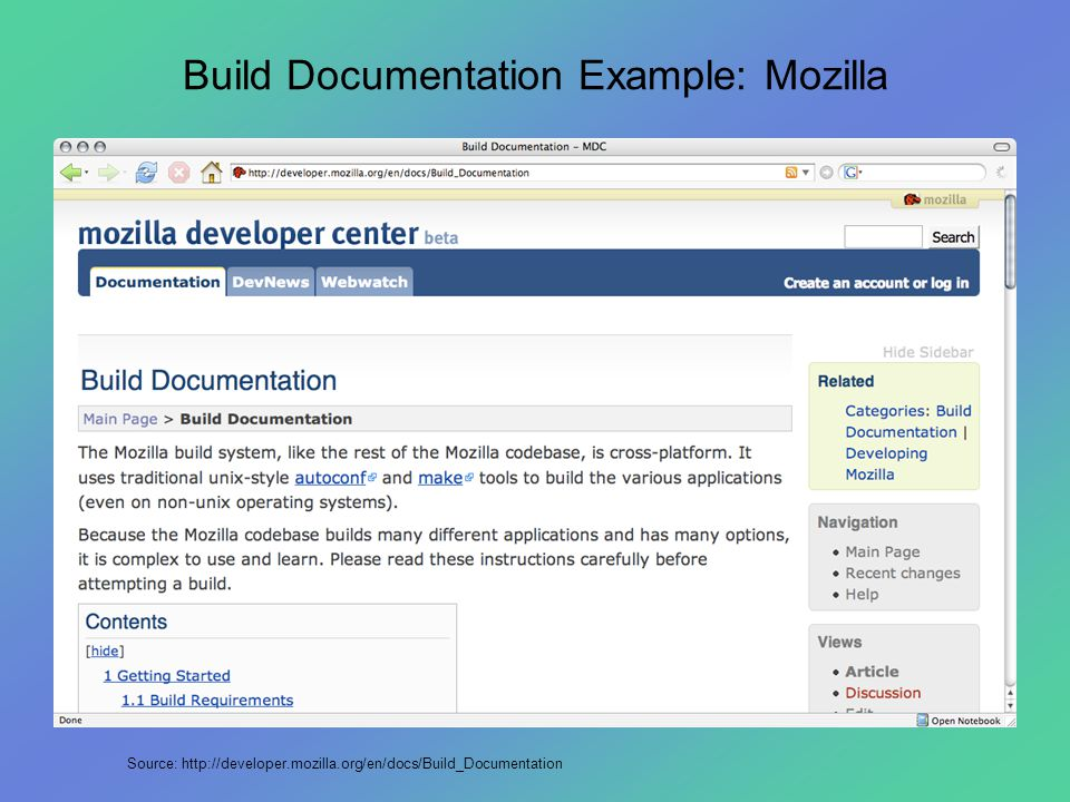 Build Documentation Example: Mozilla Source: http://developer.mozilla.org/en/docs/Build_Documentation