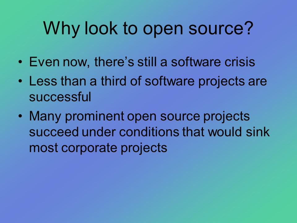 Why look to open source.