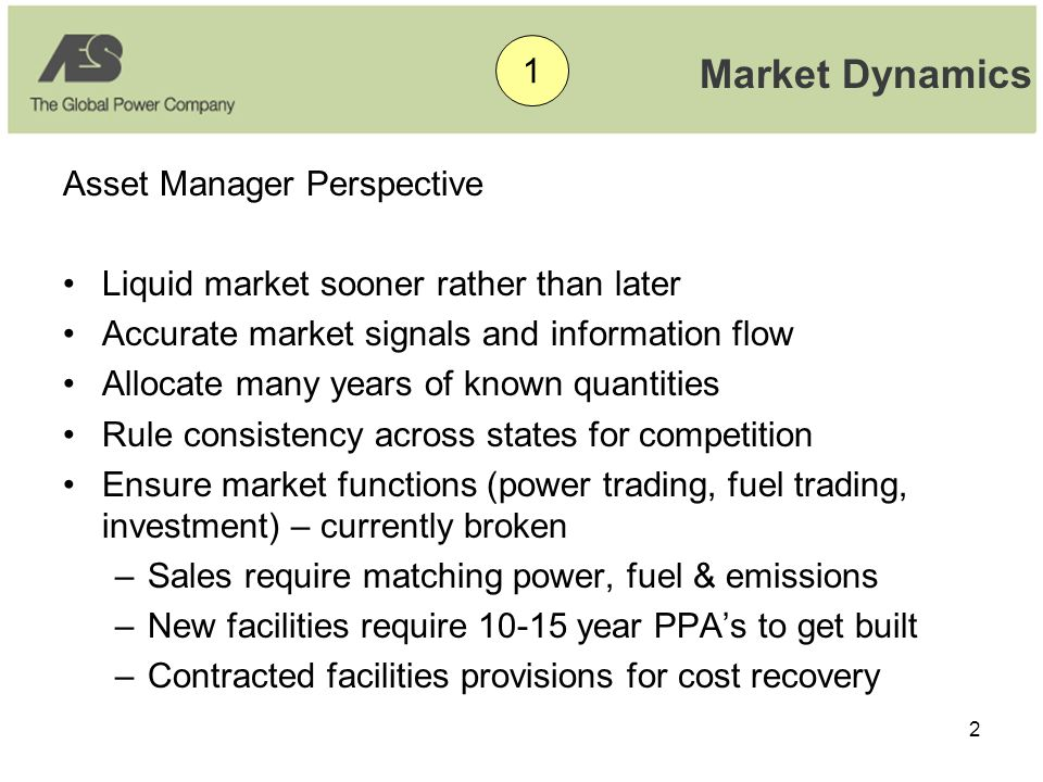 2 Market Dynamics Asset Manager Perspective •Liquid market sooner rather than later •Accurate market signals and information flow •Allocate many years