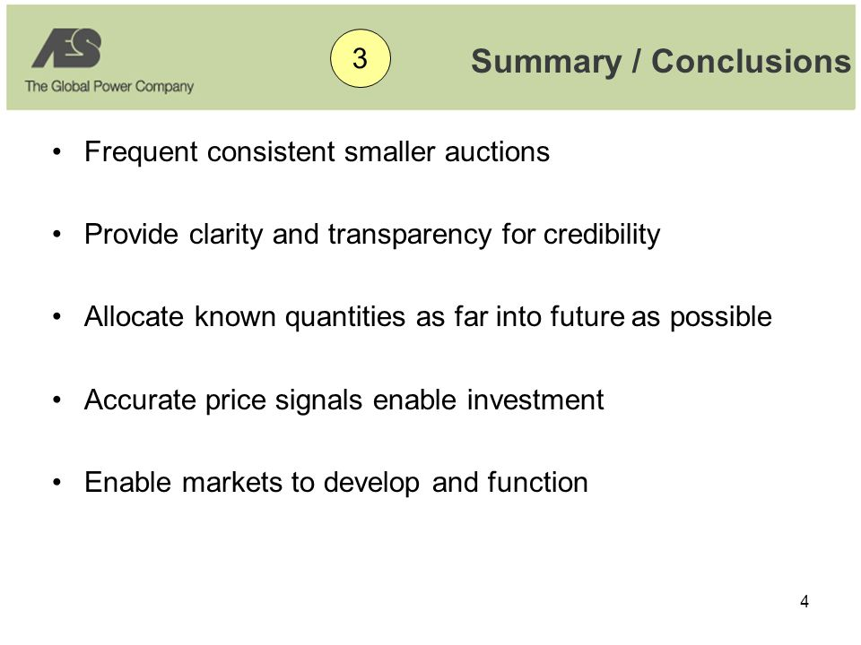 4 Summary / Conclusions •Frequent consistent smaller auctions •Provide clarity and transparency for credibility •Allocate known quantities as far into