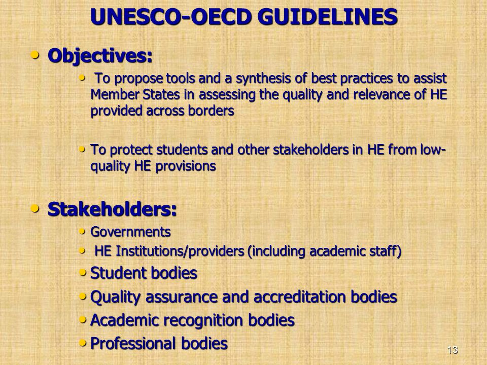 UNESCO-OECD GUIDELINES • Objectives: • To propose tools and a synthesis of best practices to assist Member States in assessing the quality and relevan