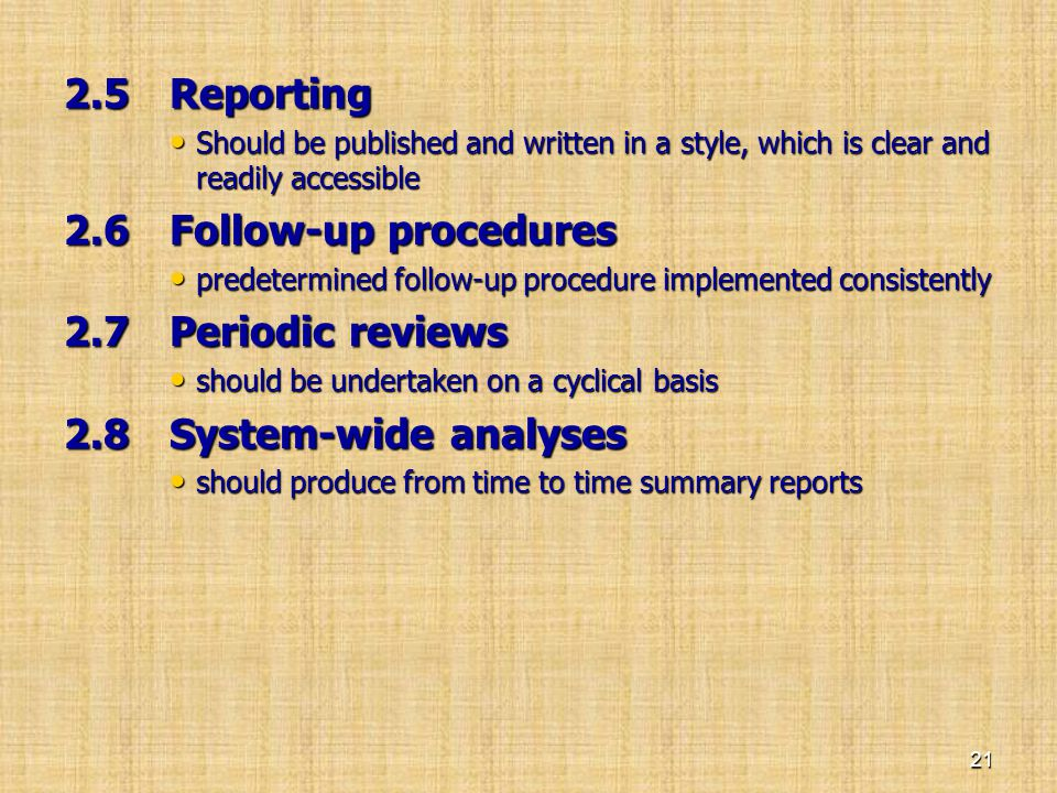 2.5 Reporting • Should be published and written in a style, which is clear and readily accessible 2.6 Follow-up procedures • predetermined follow-up p