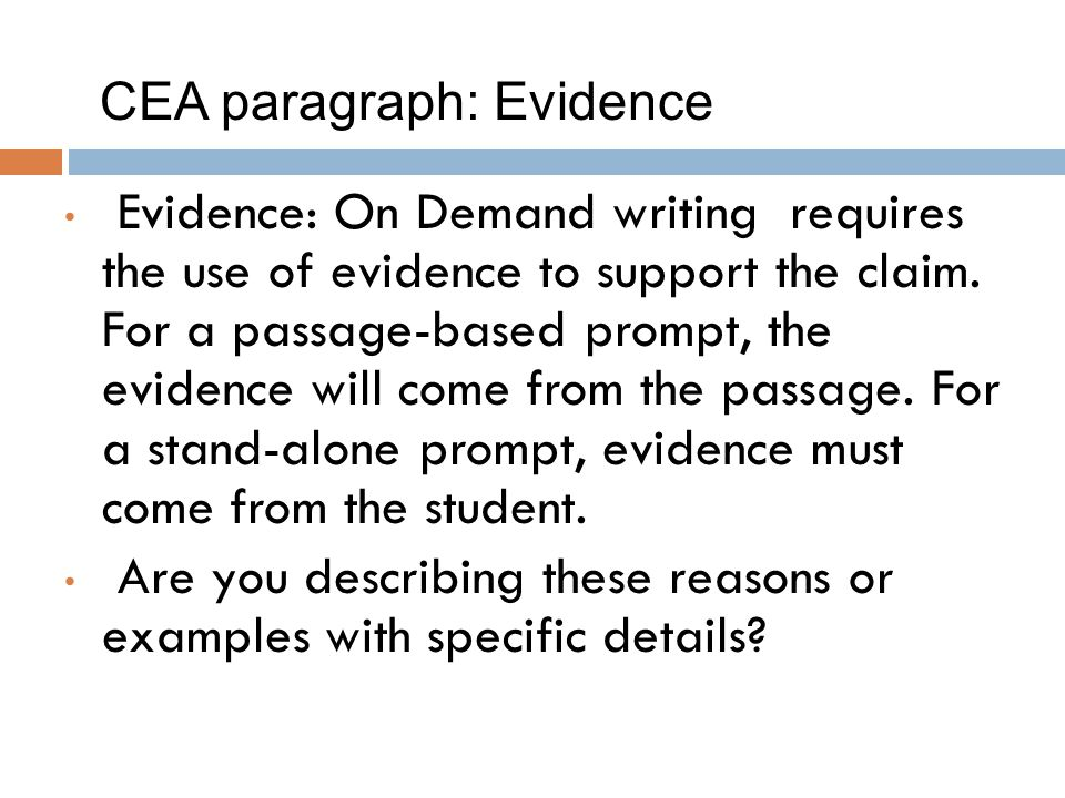 • Evidence: On Demand writing requires the use of evidence to support the claim.