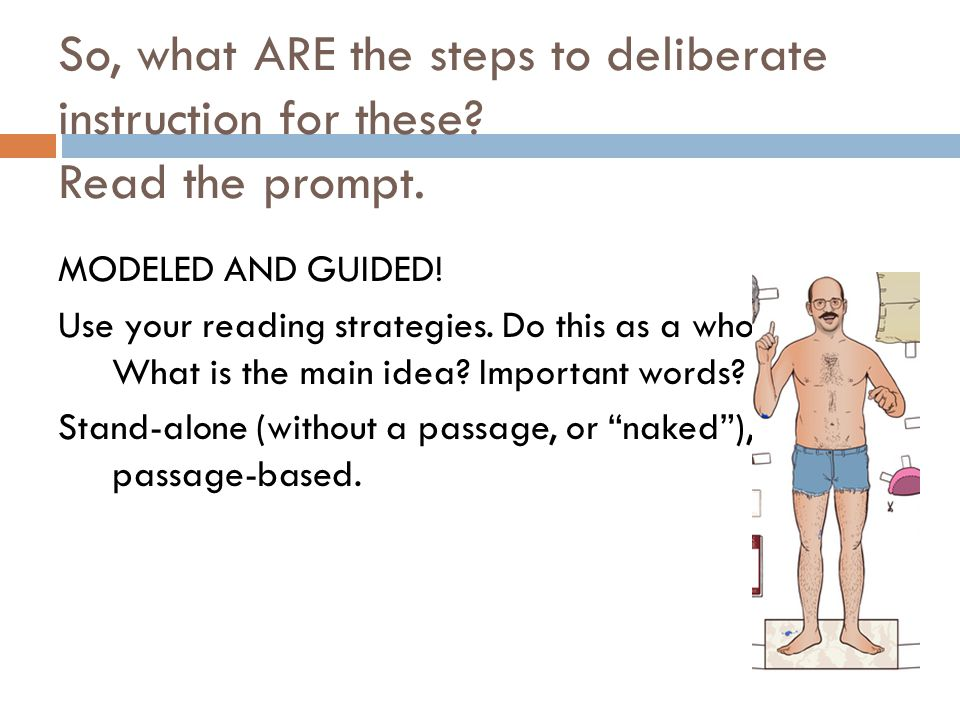 So, what ARE the steps to deliberate instruction for these.