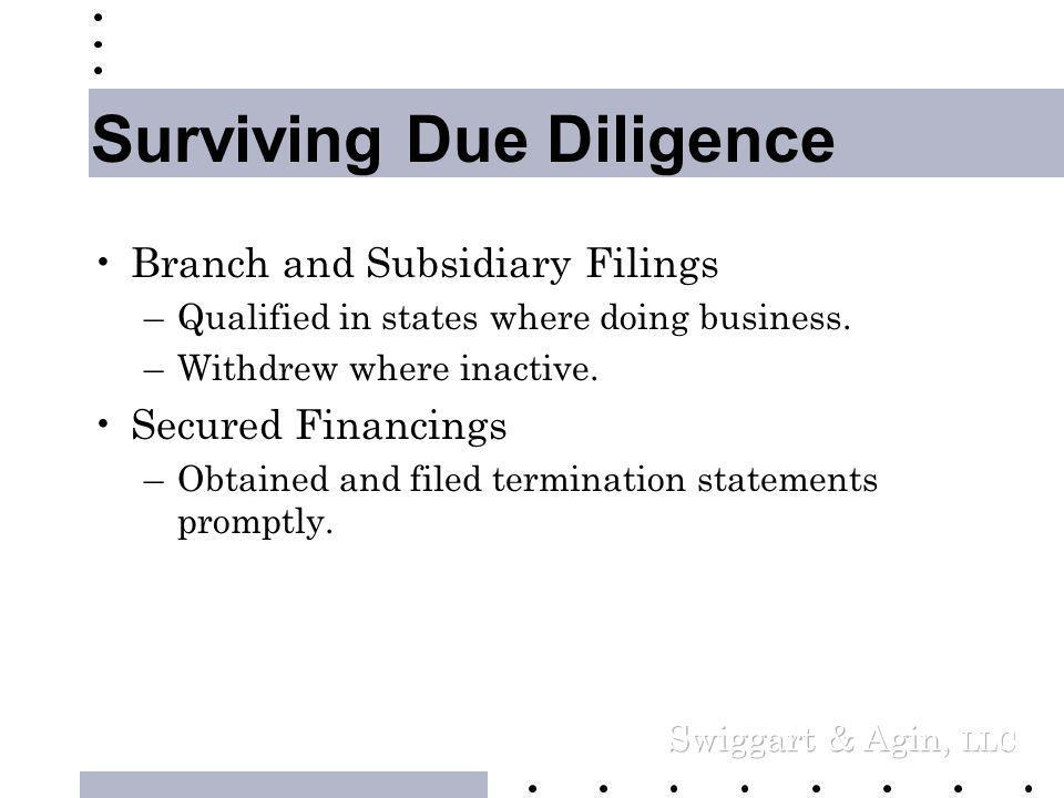 Surviving Due Diligence •Corporate Structure –You kept it simple from the start.