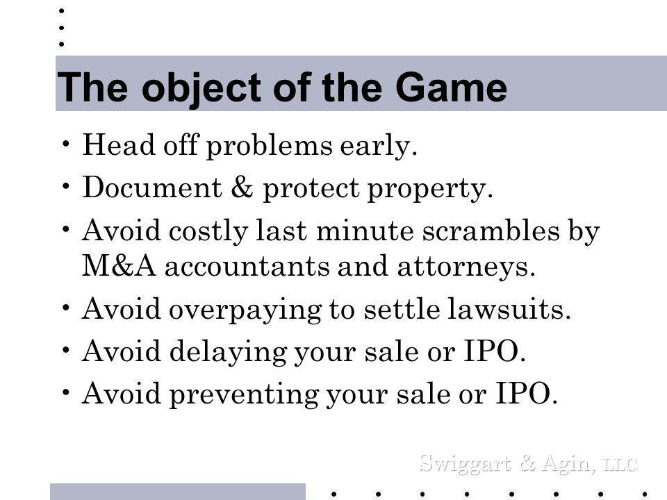 The object of the Game • A CFO's Concerns –Is your house in order.