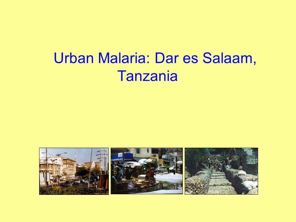 Urban Malaria: Dar es Salaam, Tanzania