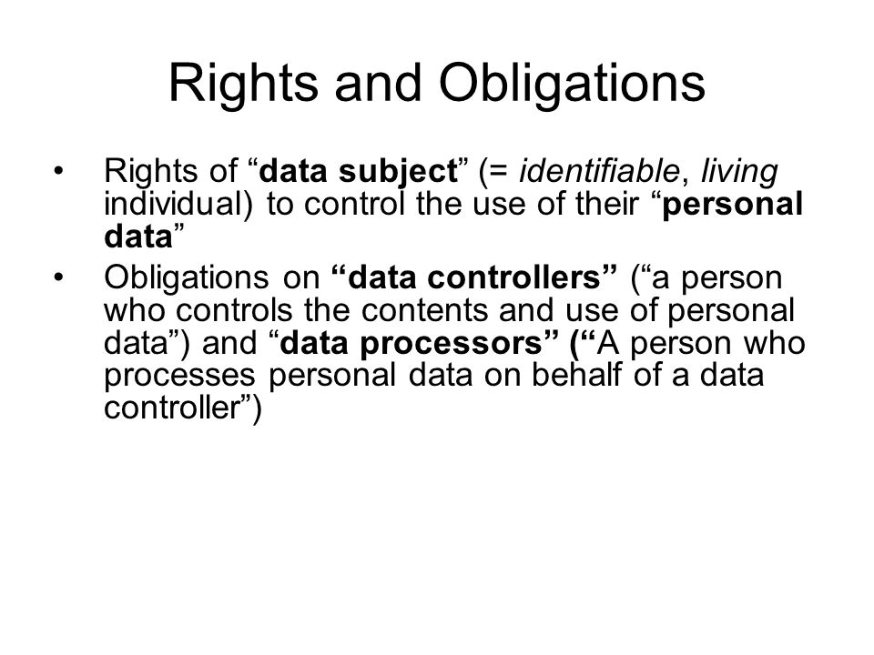 Right of erasure •Doesn't apply if you have a lawful purpose in retaining data –Such as auditing or accreditation purposes
