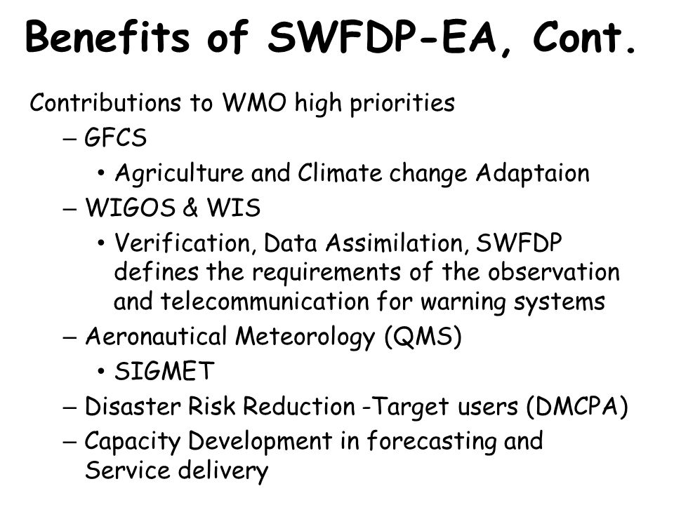 Benefits of SWFDP-EA, Cont.