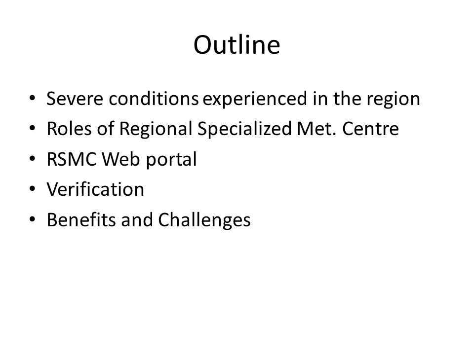 Outline • Severe conditions experienced in the region • Roles of Regional Specialized Met.
