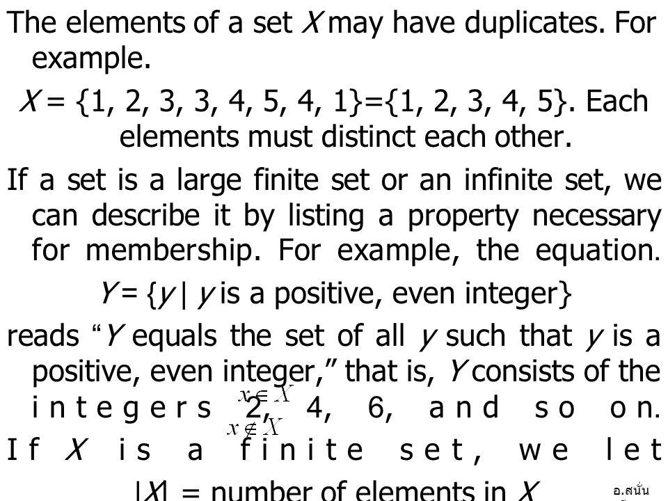 อ. สนั่น ศรีสุข The elements of a set X may have duplicates.