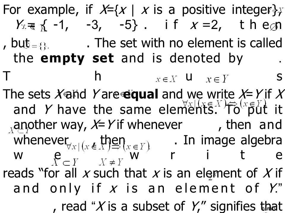 อ. สนั่น ศรีสุข For example, if X={x | x is a positive integer}, Y={-1, -3, -5}. if x=2, then, but. The set with no element is called the empty set an