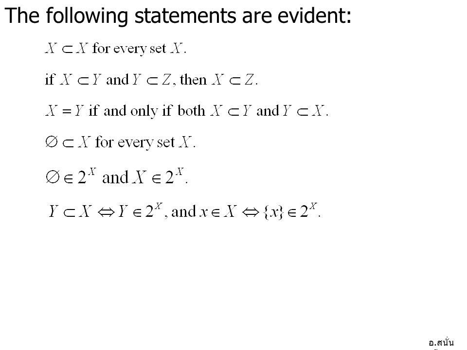 อ. สนั่น ศรีสุข The following statements are evident: