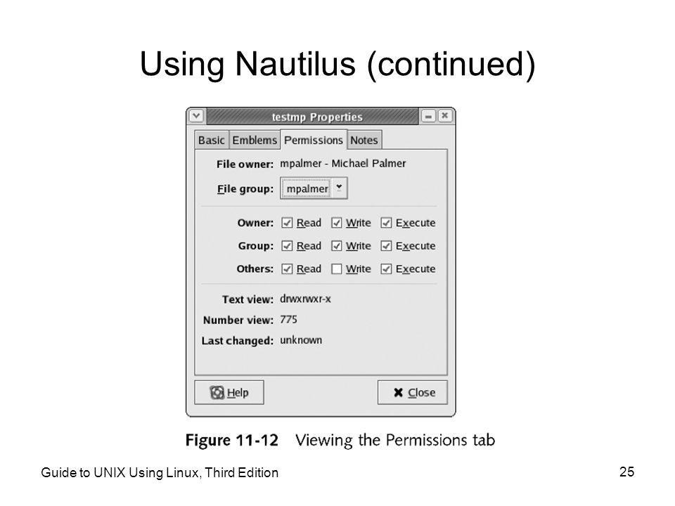 Guide to UNIX Using Linux, Third Edition 25 Using Nautilus (continued)