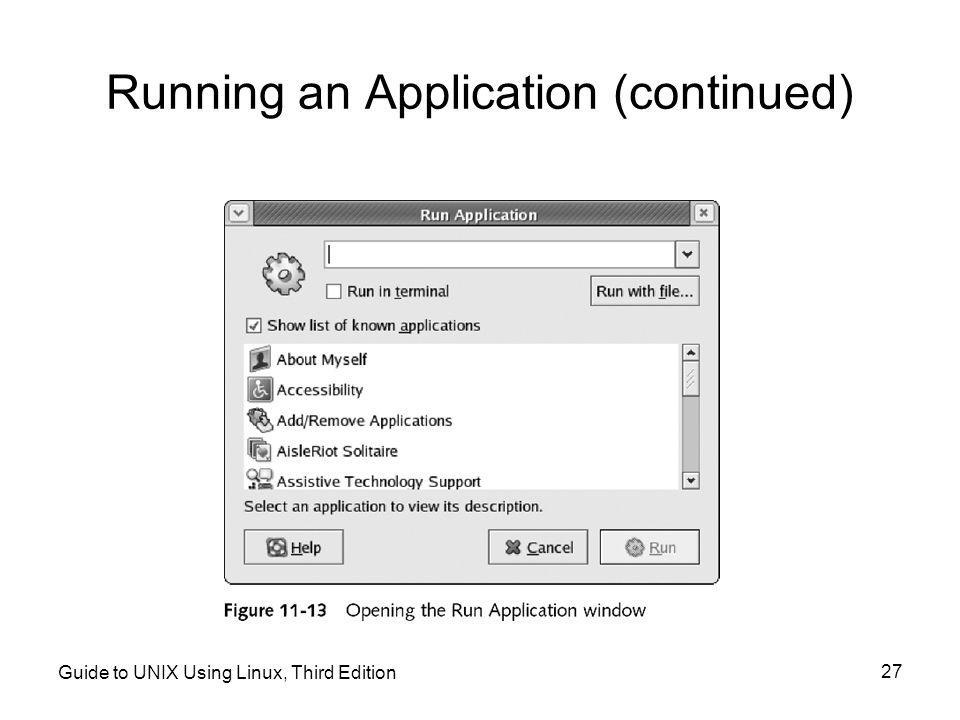Guide to UNIX Using Linux, Third Edition 27 Running an Application (continued)