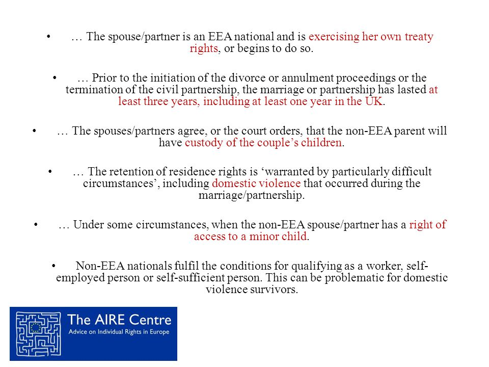 • … The spouse/partner is an EEA national and is exercising her own treaty rights, or begins to do so.