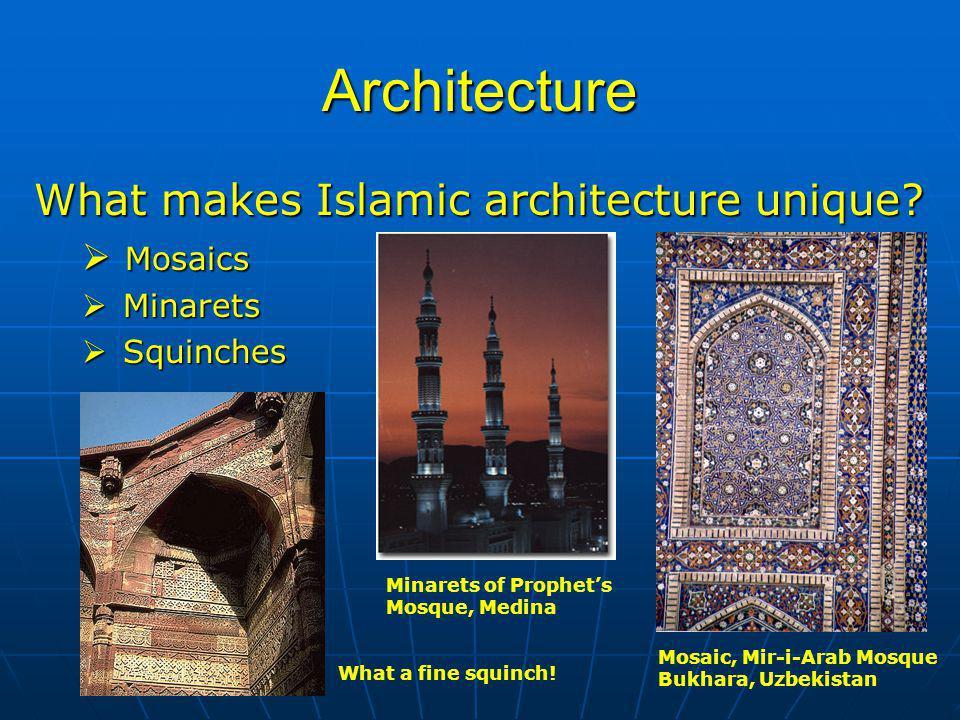 Architecture What makes Islamic architecture unique.