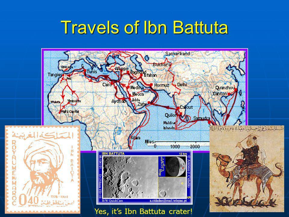Travels of Ibn Battuta Yes, it's Ibn Battuta crater!